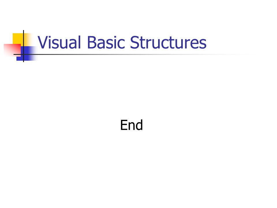 Visual Basic Structures End