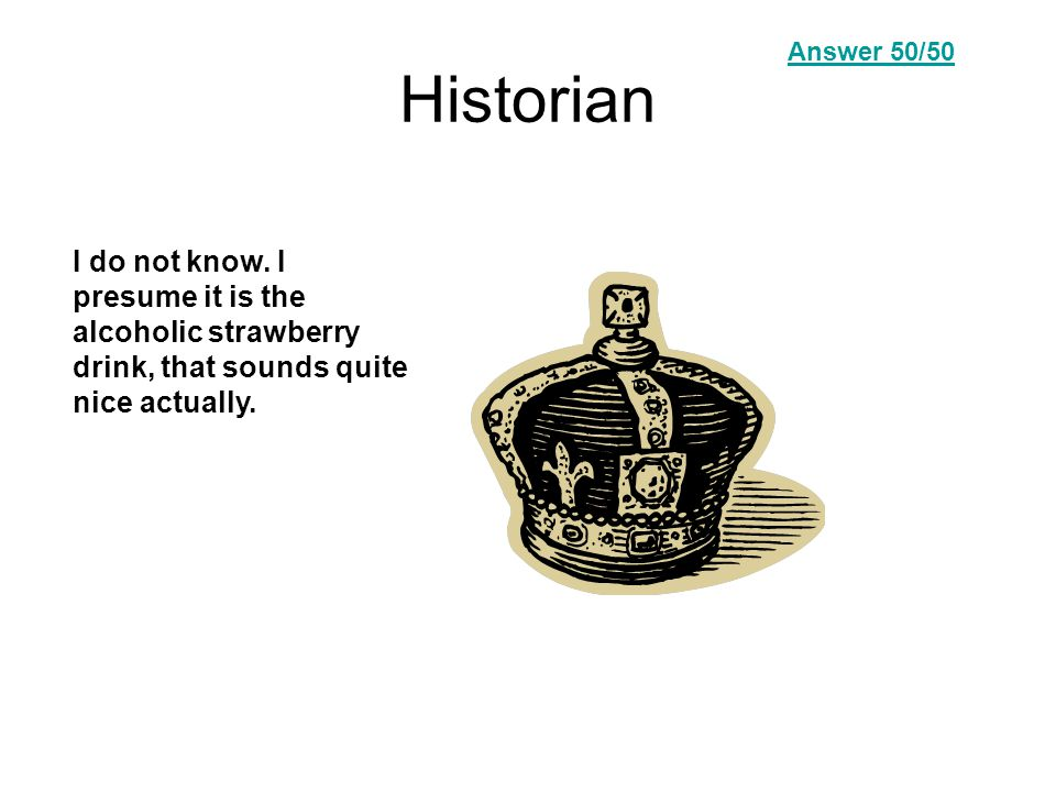 Historian I do not know.