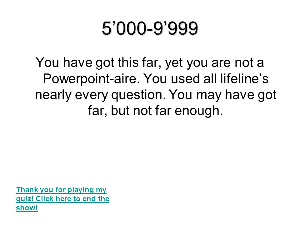 1'000-4'999 You have got this far, yet you are not a Powerpoint-aire.