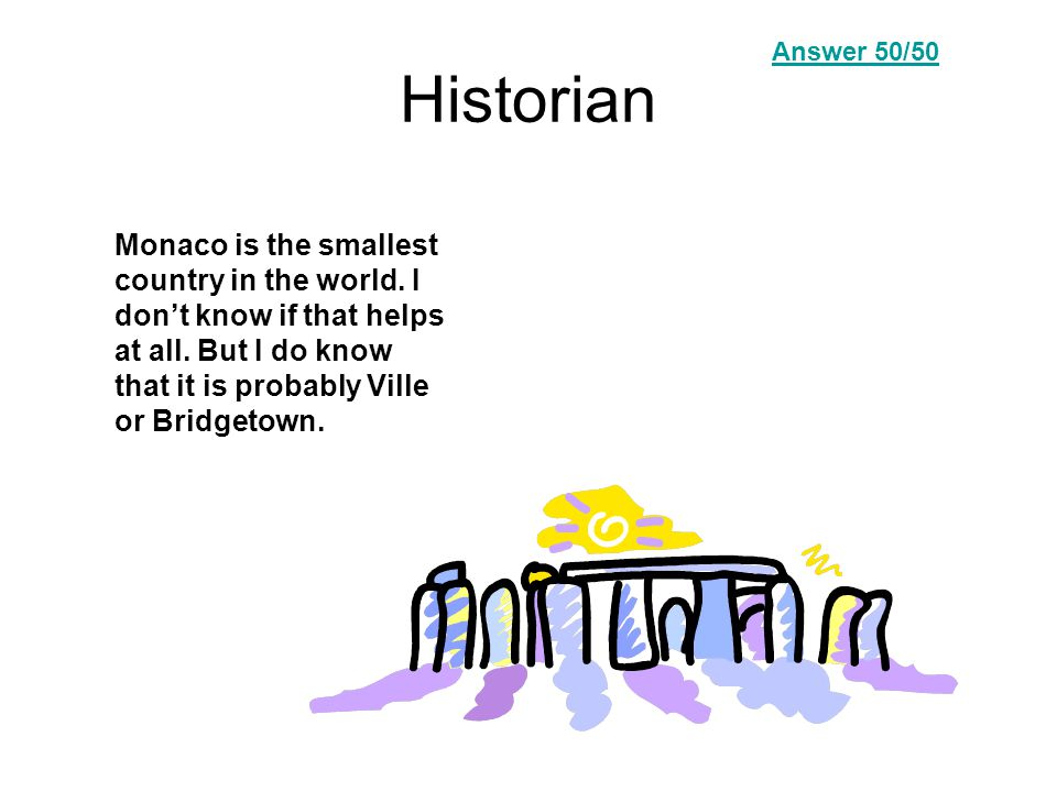Historian Monaco is the smallest country in the world.