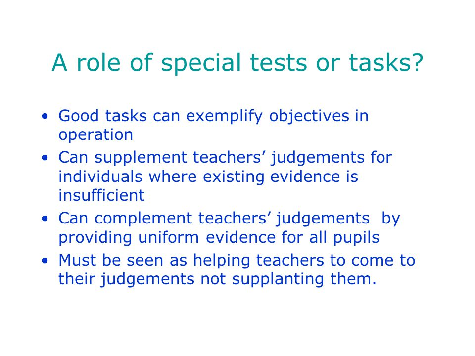 A role of special tests or tasks.