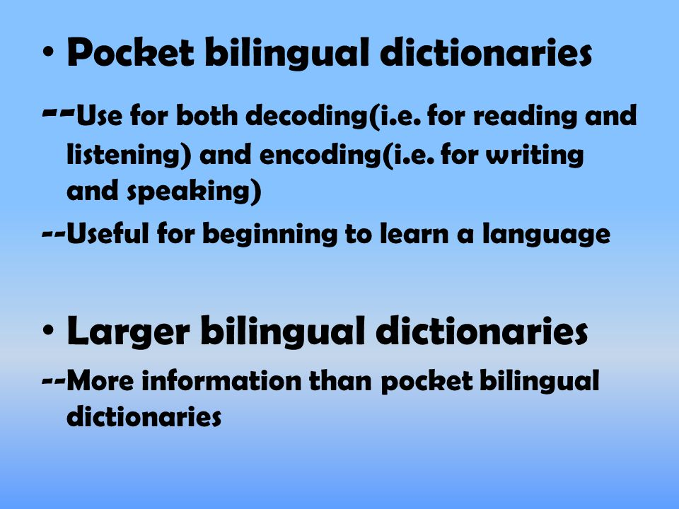 Pocket bilingual dictionaries -- Use for both decoding(i.e.