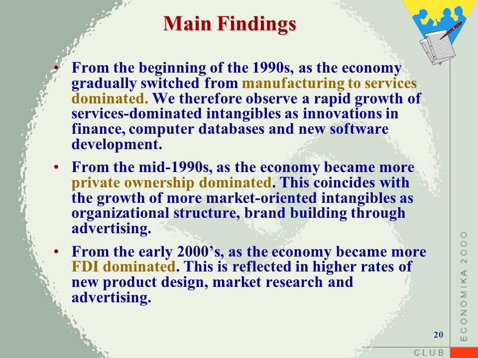 C L U B E C O N O M I K A 2 O O O Main Findings From the beginning of the 1990s, as the economy gradually switched from manufacturing to services dominated.