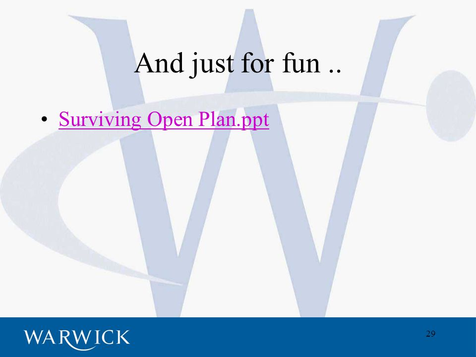 29 And just for fun.. Surviving Open Plan.ppt