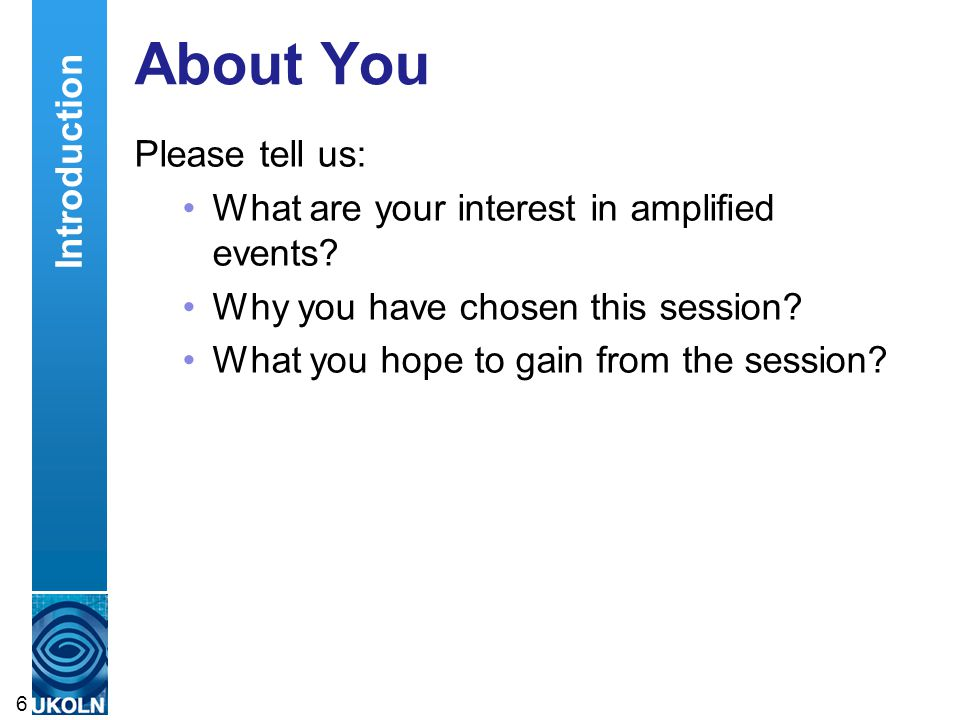 About You Please tell us: What are your interest in amplified events.
