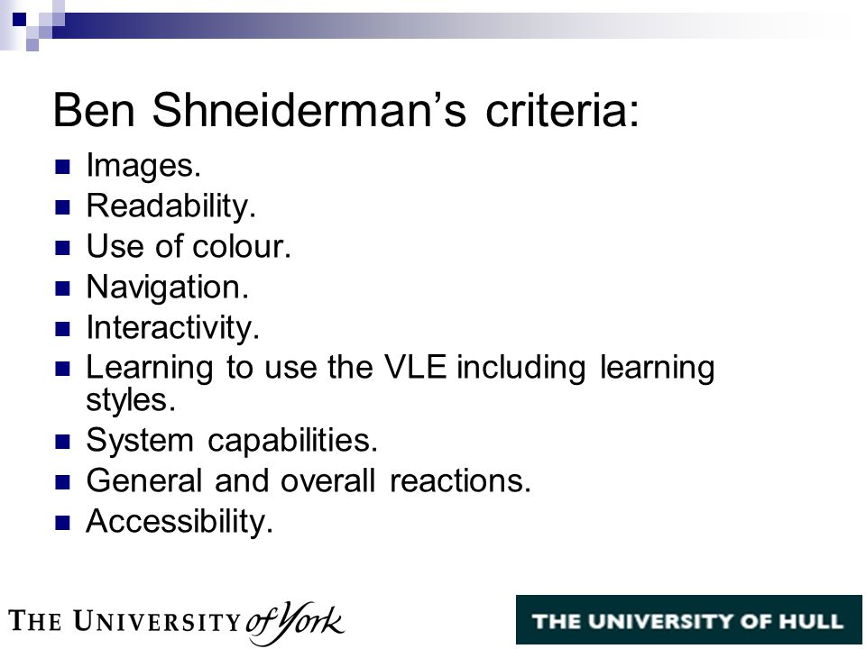 Ben Shneiderman's criteria: Images. Readability. Use of colour.