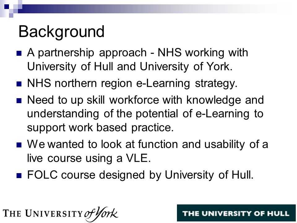Background A partnership approach - NHS working with University of Hull and University of York.