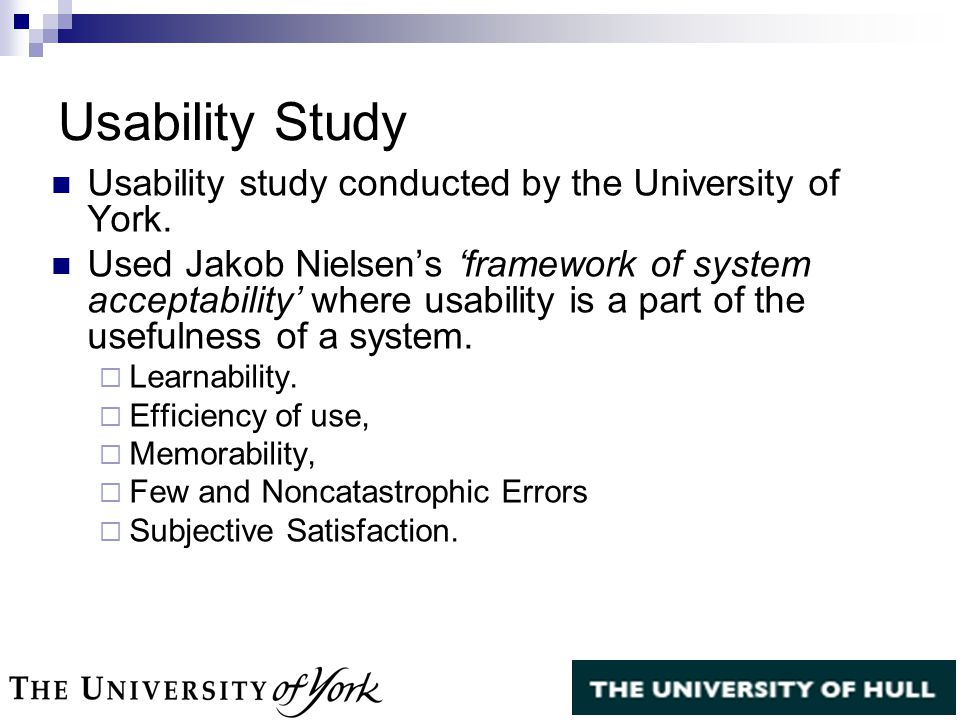 Usability Study Usability study conducted by the University of York.