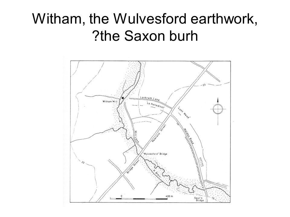 Witham, the Wulvesford earthwork, the Saxon burh