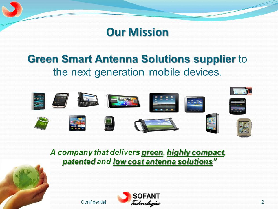 Our Mission Green Smart Antenna Solutions supplier Green Smart Antenna Solutions supplier to the next generation mobile devices.