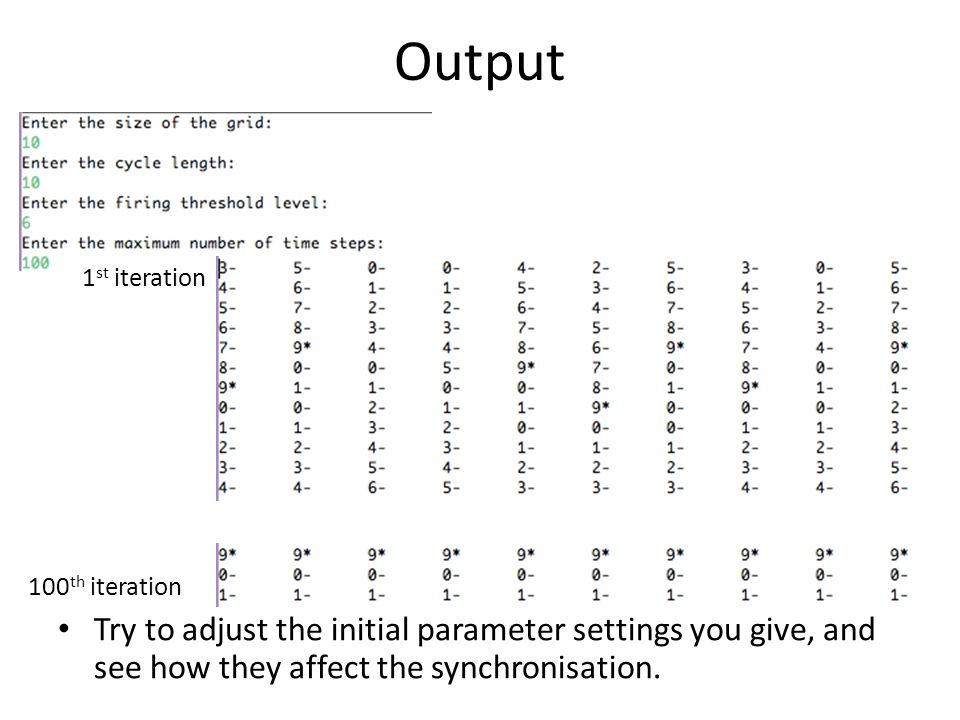 Output Try to adjust the initial parameter settings you give, and see how they affect the synchronisation.