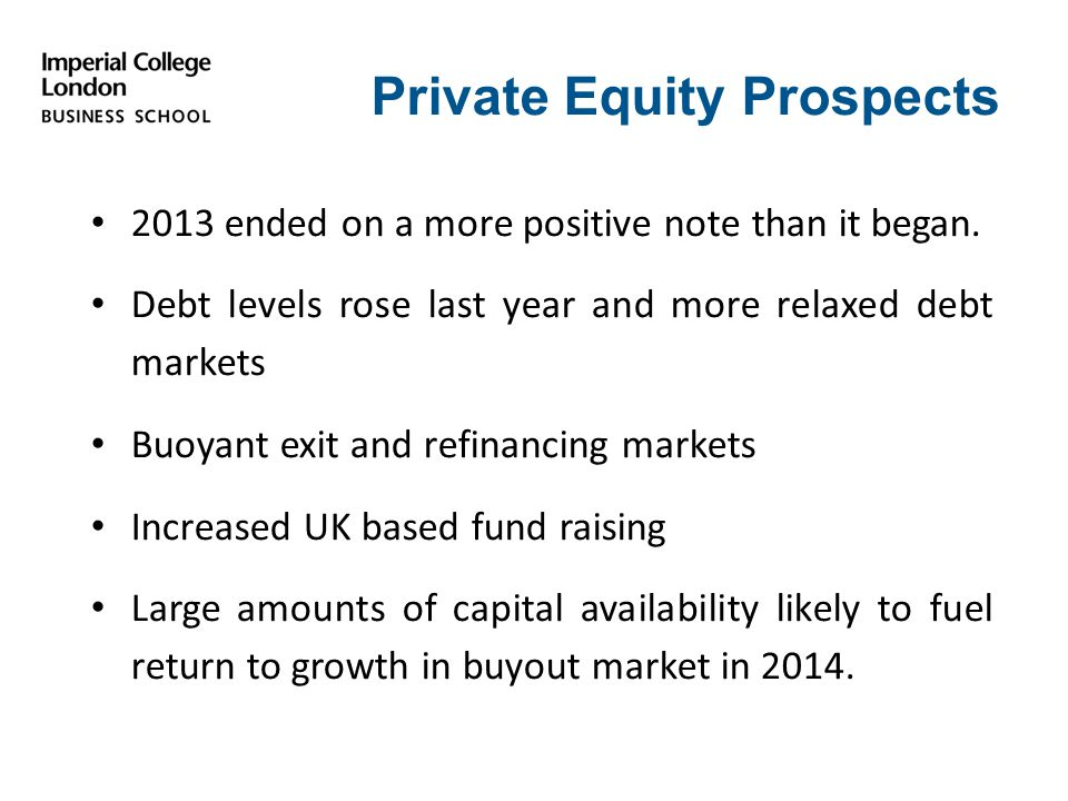 Private Equity Prospects 2013 ended on a more positive note than it began.