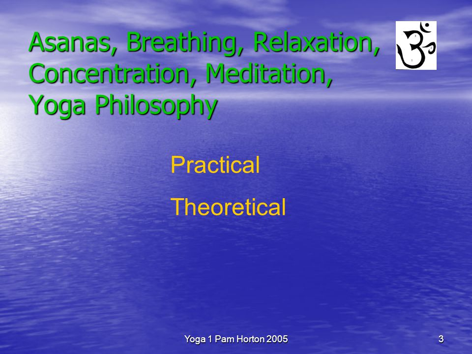 Yoga 1 Pam Horton 20052 BWY Foundation Course Tutor Distance Learning Co-ordinator – Pam Horton Start at the beginning with a Foundation Course - 12 months.