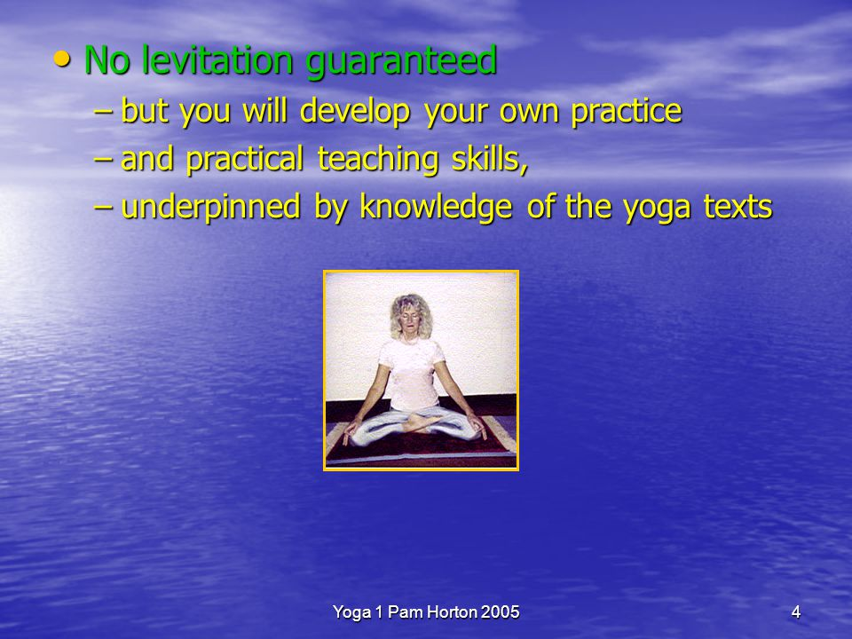 Yoga 1 Pam Horton 20053 Asanas, Breathing, Relaxation, Concentration, Meditation, Yoga Philosophy Practical Theoretical