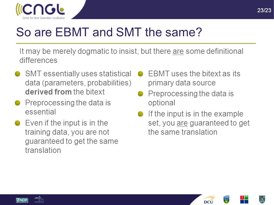 23/23 So are EBMT and SMT the same.