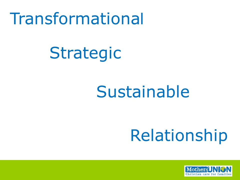 Transformationa l Strategic Sustainable Relationship
