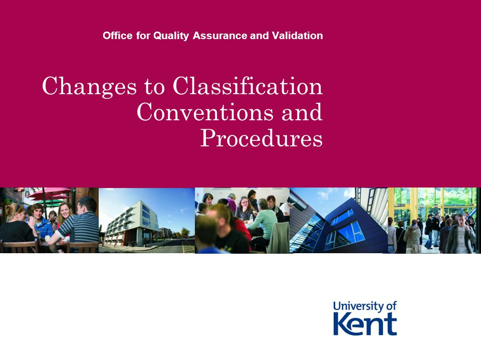Changes to Classification Conventions and Procedures Office for Quality Assurance and Validation