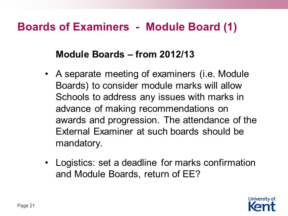 Boards of Examiners - Module Board (1) Module Boards – from 2012/13 A separate meeting of examiners (i.e.