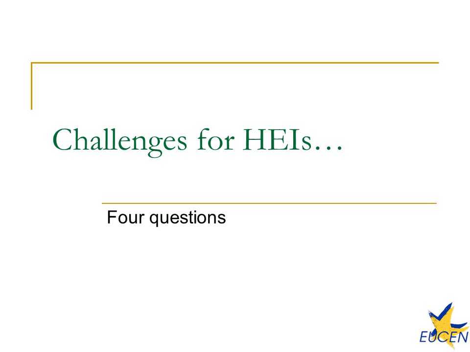 Challenges for HEIs… Four questions