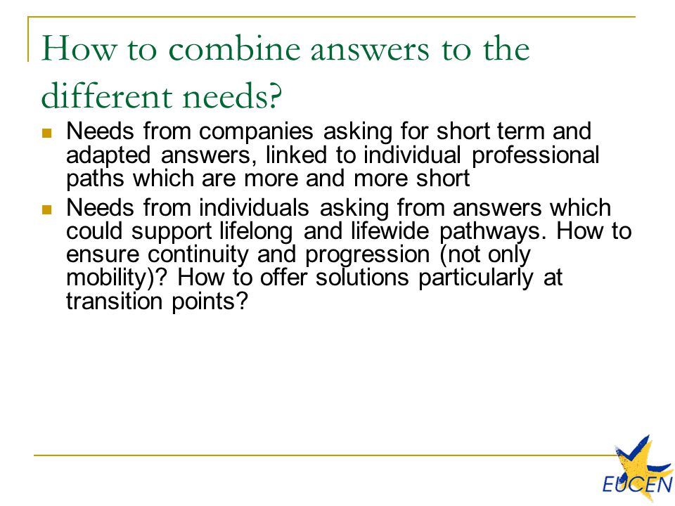 How to combine answers to the different needs.
