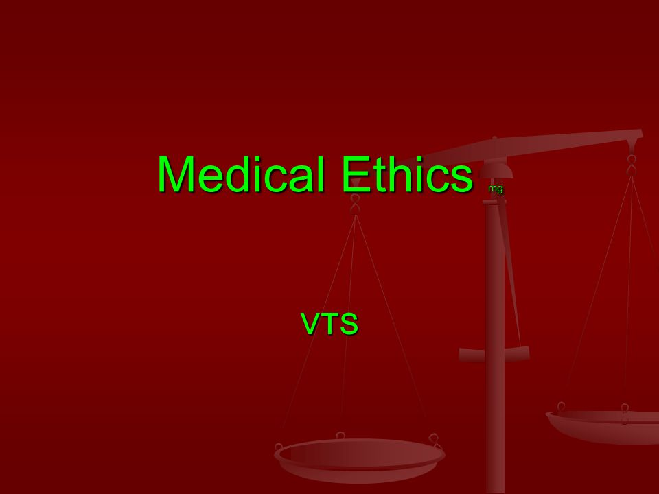 Medical Ethics mg VTS