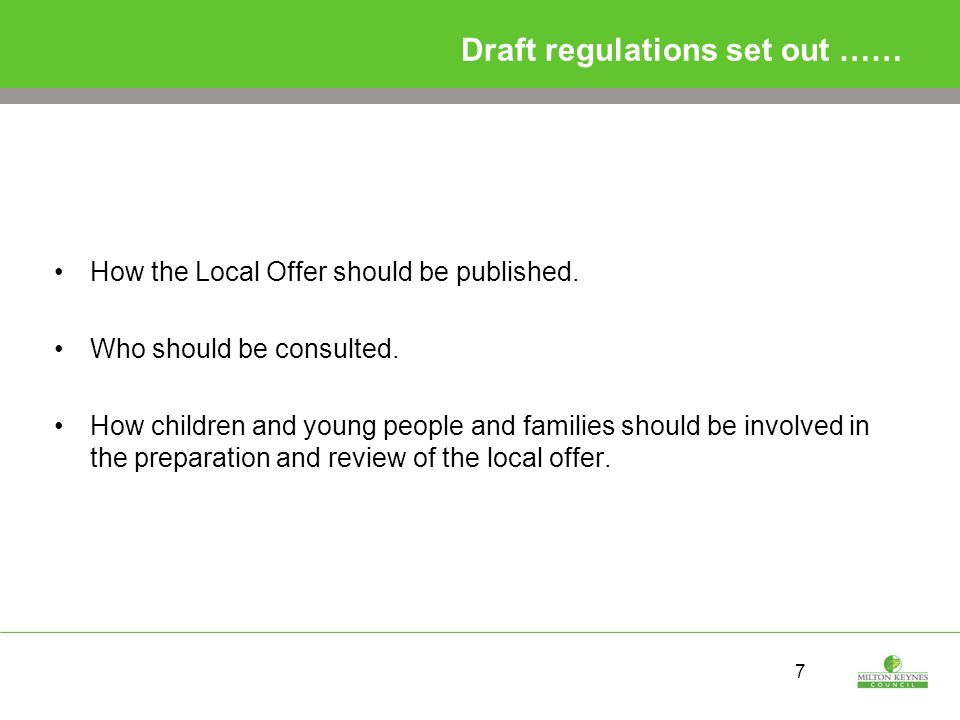 7 Draft regulations set out …… How the Local Offer should be published.