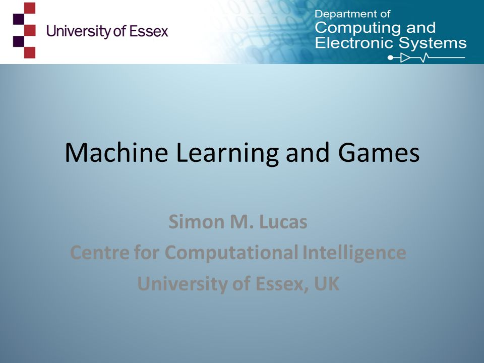 Machine Learning and Games Simon M.