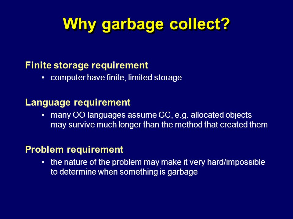 © Richard Jones, Eric Jul, 1999-2004mmnet GC & MM Summer School, 20-21 July 20043 Why garbage collect.