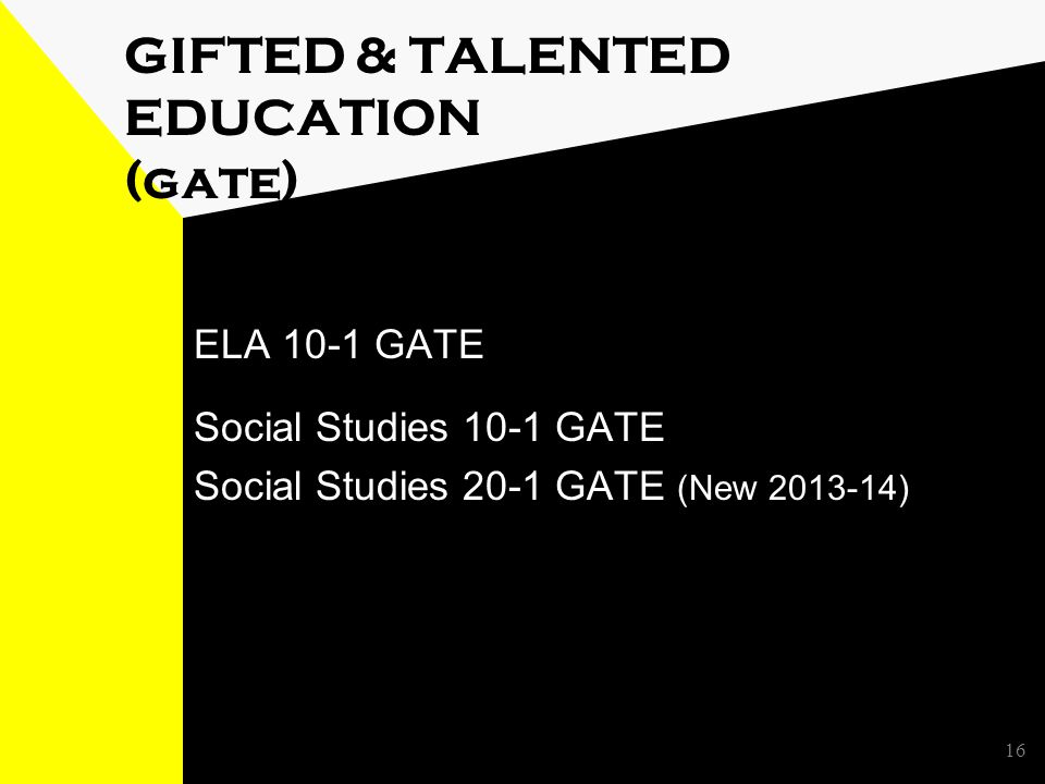 GIFTED & TALENTED EDUCATION (gate) ELA 10-1 GATE Social Studies 10-1 GATE Social Studies 20-1 GATE (New ) 16