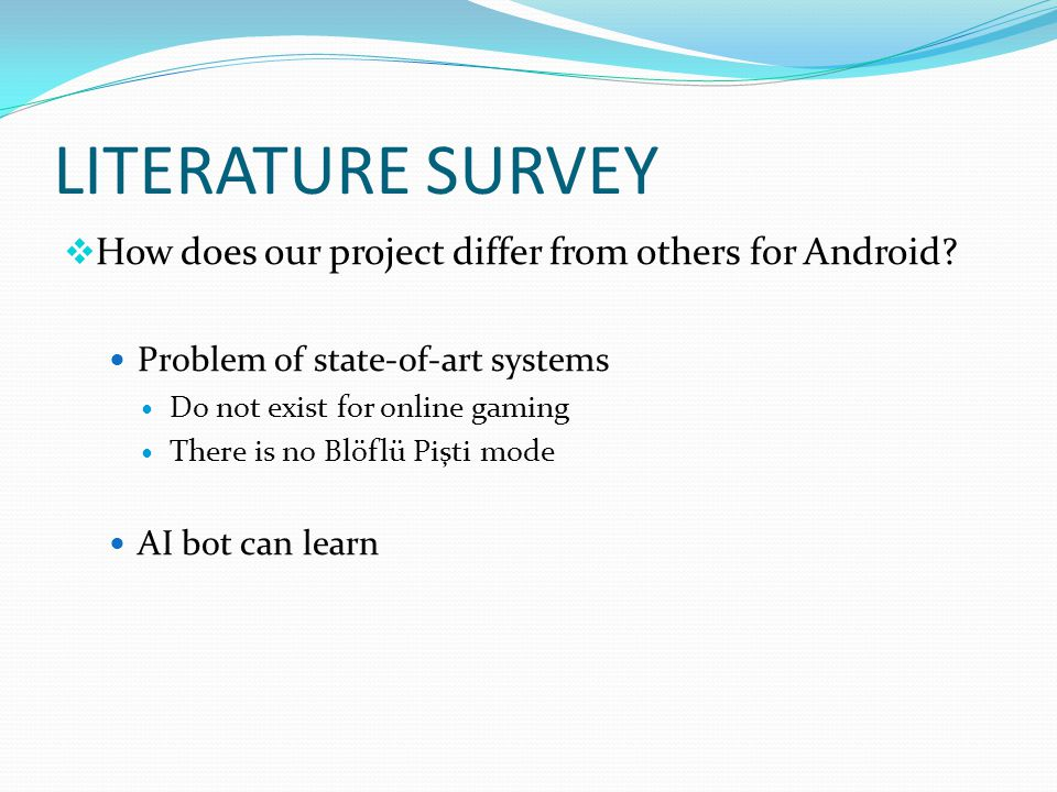 LITERATURE SURVEY  How does our project differ from others for Android.
