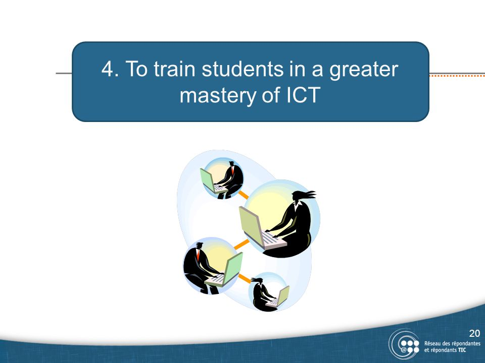 4. To train students in a greater mastery of ICT 20