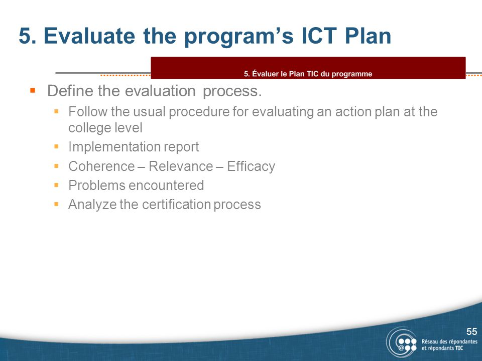 5. Evaluate the program's ICT Plan  Define the evaluation process.