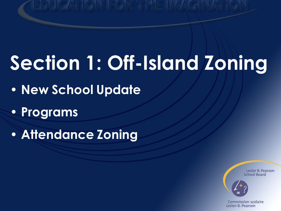 Section 1: Off-Island Zoning New School Update Programs Attendance Zoning