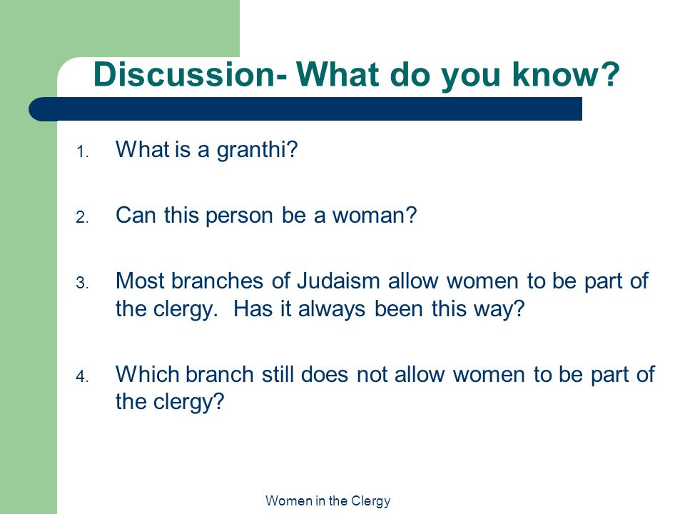 Women in the Clergy Discussion- What do you know. 1.