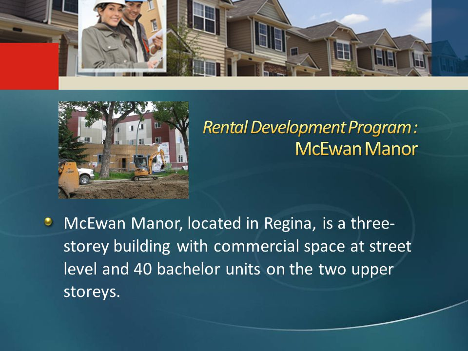 McEwan Manor, located in Regina, is a three- storey building with commercial space at street level and 40 bachelor units on the two upper storeys.