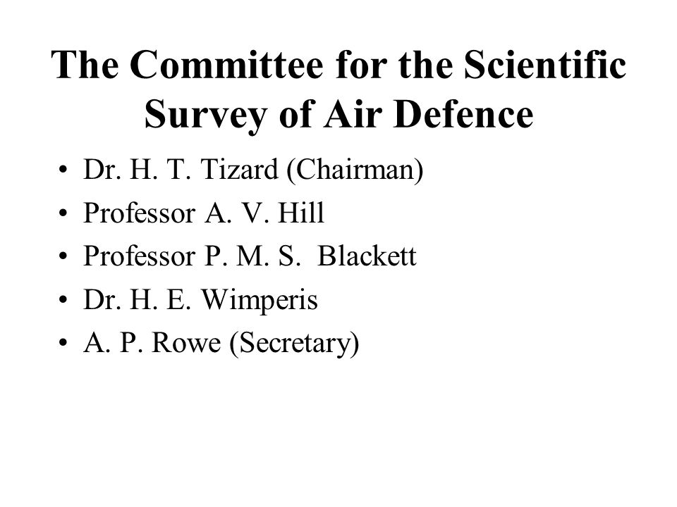 The Committee for the Scientific Survey of Air Defence Dr.
