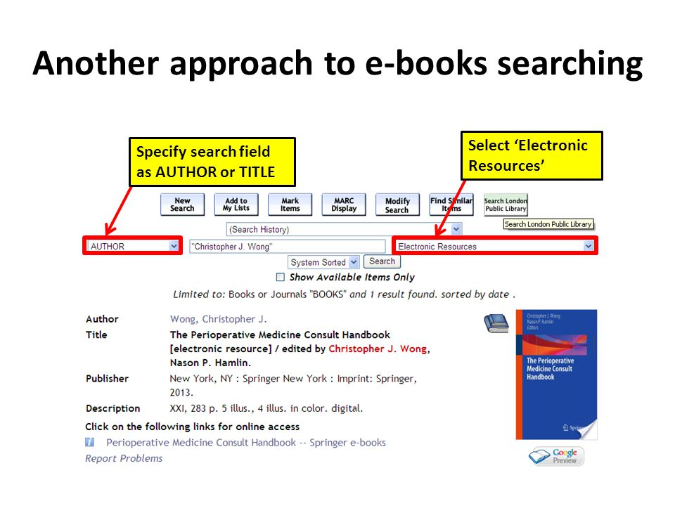 Another approach to e-books searching Specify search field as AUTHOR or TITLE Select 'Electronic Resources'