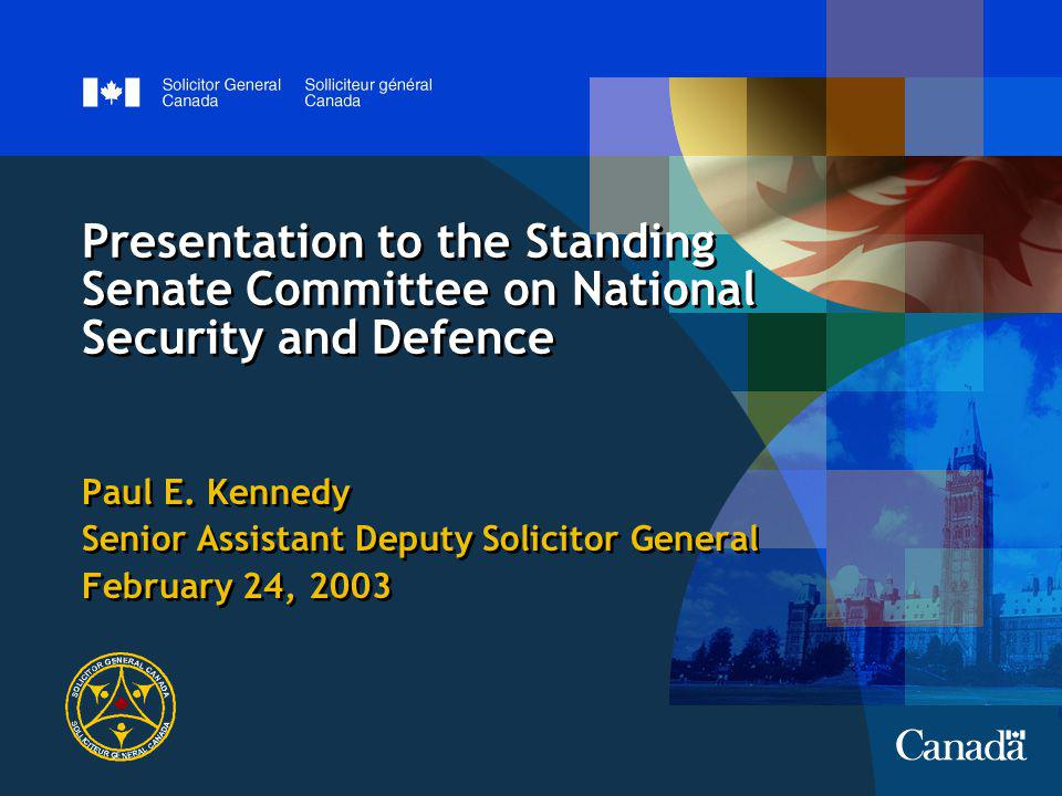 Presentation to the Standing Senate Committee on National Security and Defence Paul E.