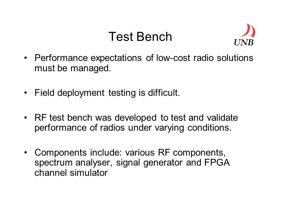 Test Bench Performance expectations of low-cost radio solutions must be managed.