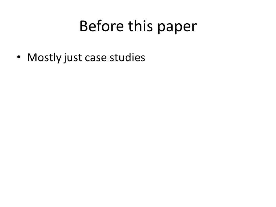 Before this paper Mostly just case studies