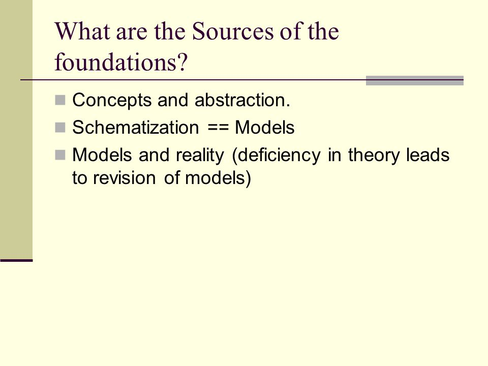 What are the Sources of the foundations. Concepts and abstraction.