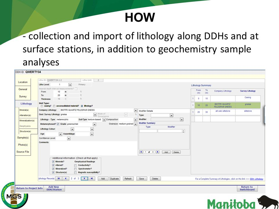 - collection and import of lithology along DDHs and at surface stations, in addition to geochemistry sample analyses HOW