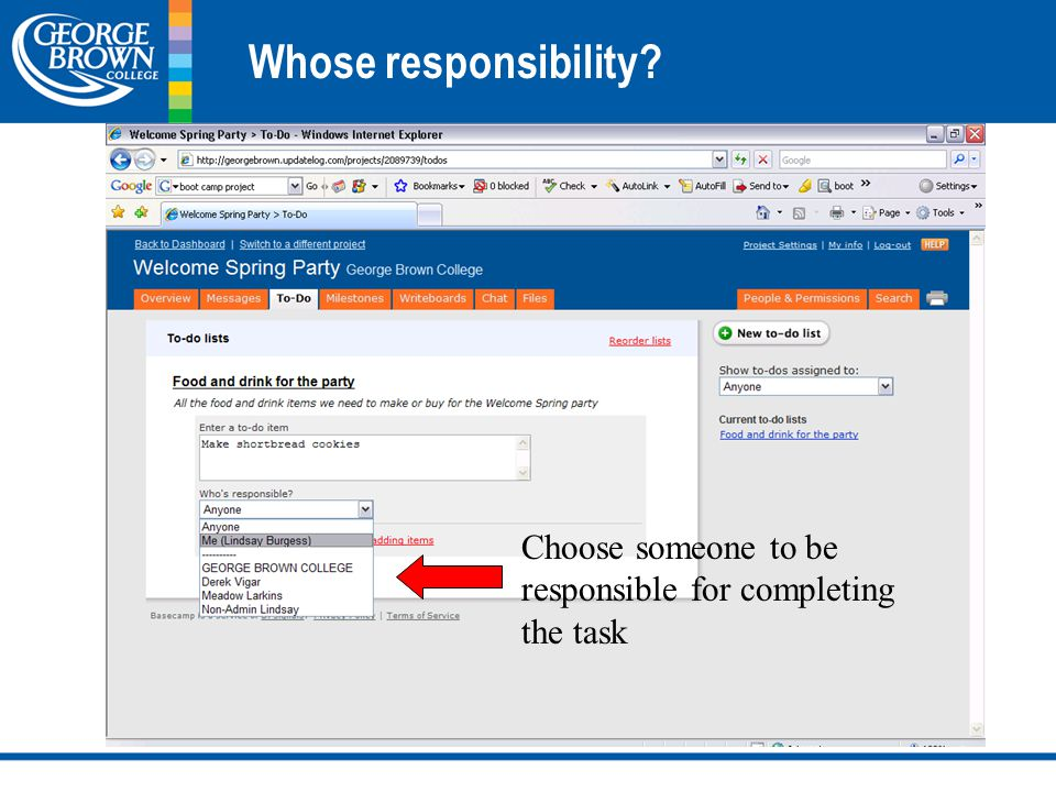 Whose responsibility Choose someone to be responsible for completing the task