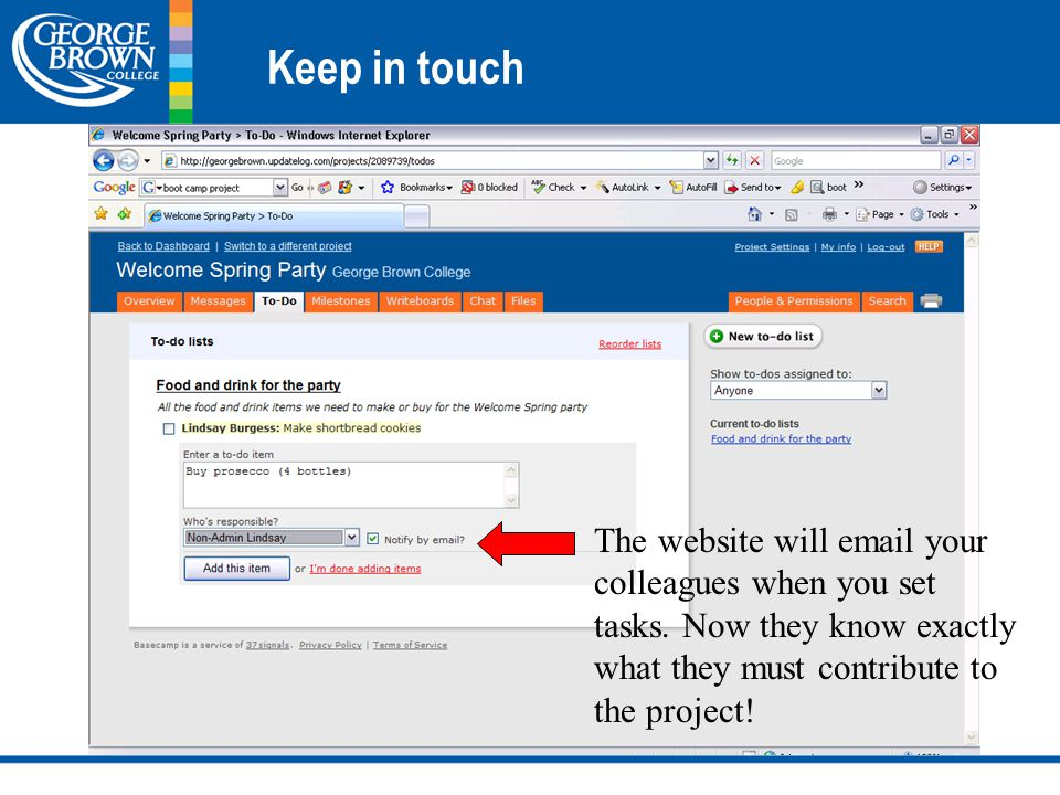 Keep in touch The website will email your colleagues when you set tasks.