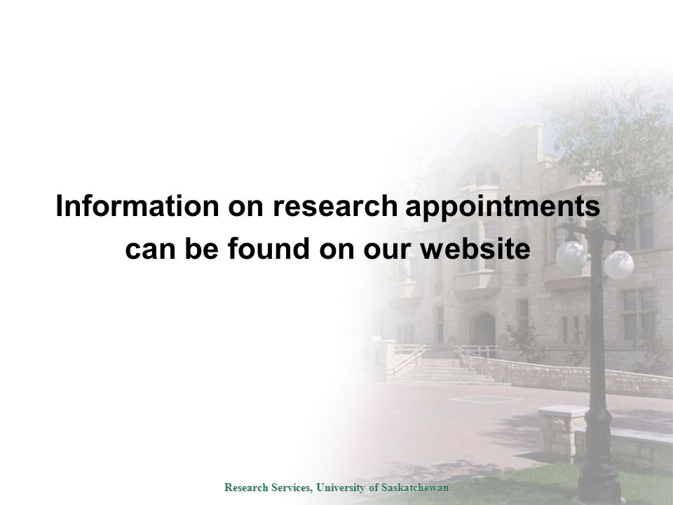 Research Services, University of Saskatchewan Information on research appointments can be found on our website