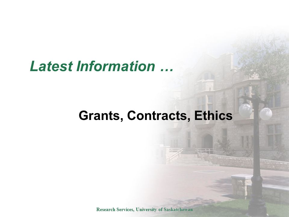 Research Services, University of Saskatchewan Latest Information … Grants, Contracts, Ethics