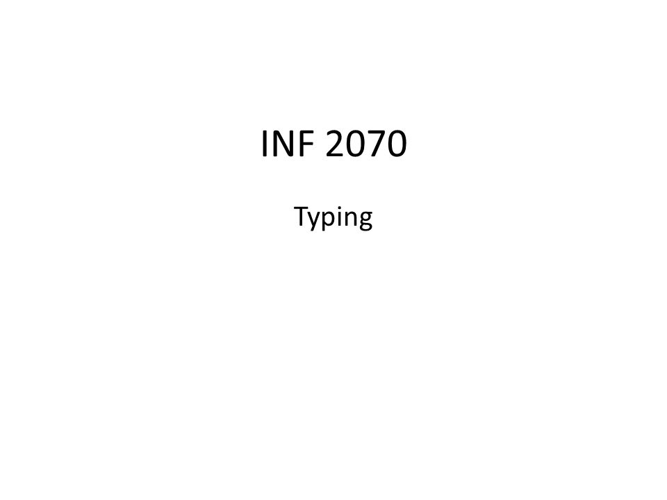 INF 2070 Typing