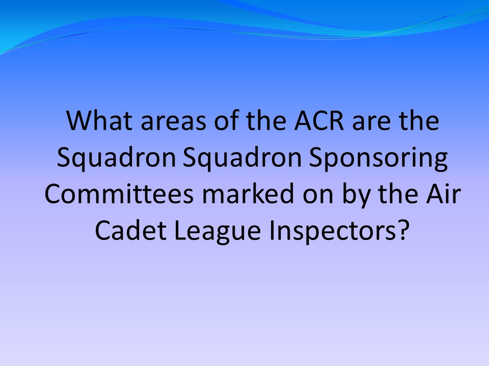 What areas of the ACR are the Squadron Squadron Sponsoring Committees marked on by the Air Cadet League Inspectors