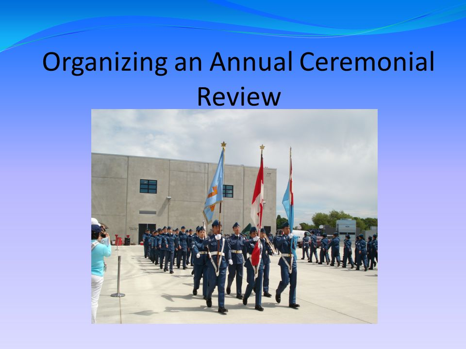 Organizing an Annual Ceremonial Review