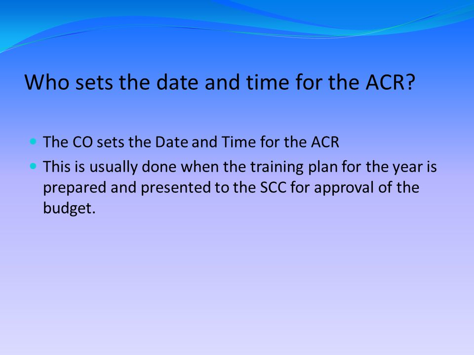 Who sets the date and time for the ACR.